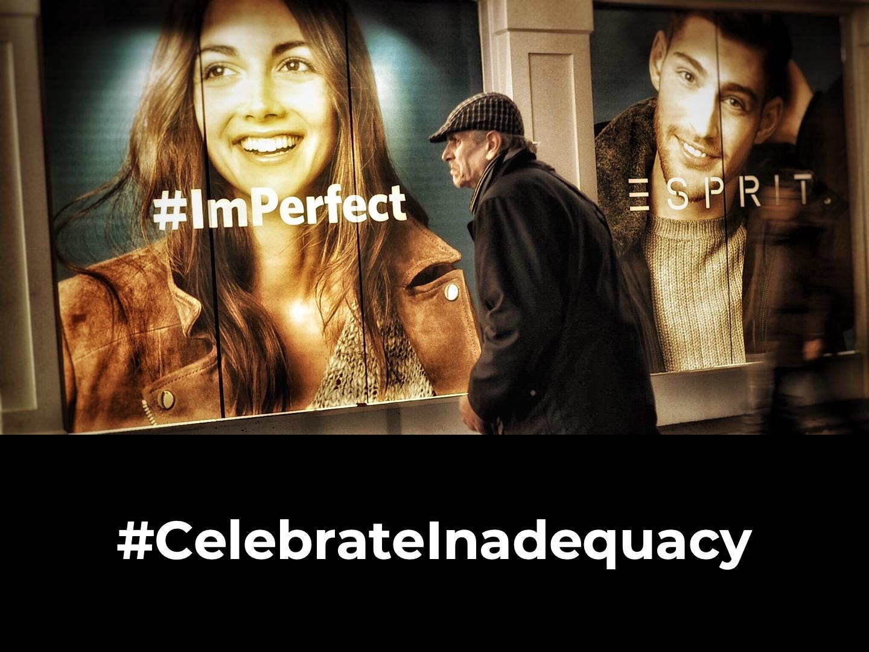 Celebrate Inadequacy